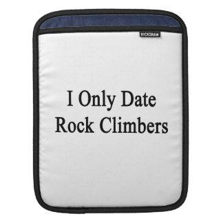 I Only Date Rock Climbers iPad Sleeve