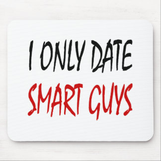I Only Date Smart Guys Mouse Pad
