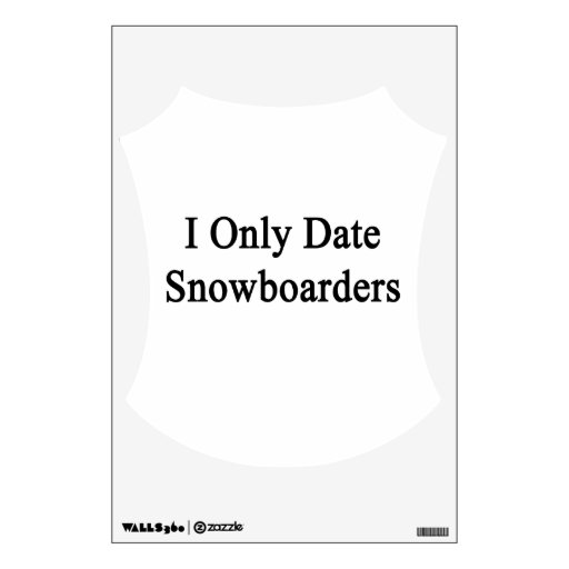 I Only Date Snowboarders Wall Decor