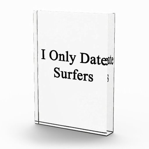 I Only Date Surfers Acrylic Award