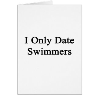 I Only Date Swimmers Card