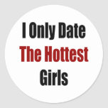I Only Date The Hottest Girls Classic Round Sticker