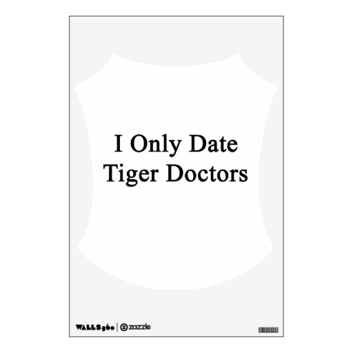 I Only Date Tiger Doctors Wall Decor