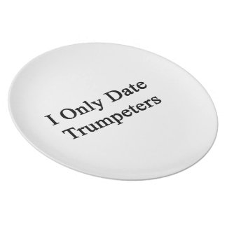 I Only Date Trumpeters Party Plates