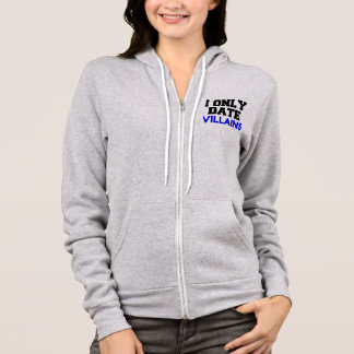 I ONLY DATE VILLAINS HOODIE