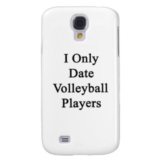 I Only Date Volleyball Players Galaxy S4 Case