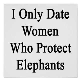 I Only Date Women Who Protect Elephants Poster