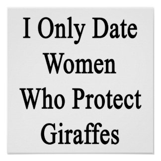 I Only Date Women Who Protect Giraffes Posters