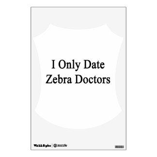 I Only Date Zebra Doctors Wall Skin