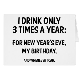 I Only Drink 3 Times A Year Card