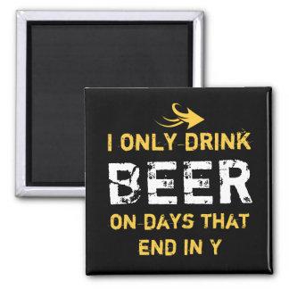 I only drink Beer black for him Magnet