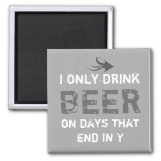 I only drink Beer gray for him Magnet