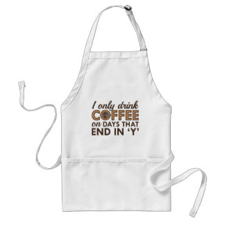 I Only Drink Coffee Adult Apron