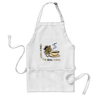 I only drink real coffee adult apron