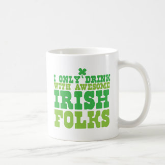 i only drink with awesome irish folks coffee mug
