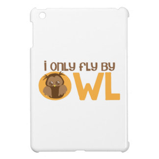 I only fly by owl iPad mini case