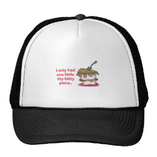 I Only Had One Little Itty-Bitty Piece.. Trucker Hat