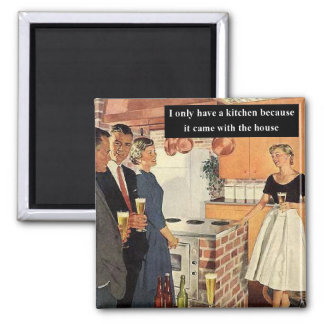 I Only Have A Kitchen Because... 2 Inch Square Magnet