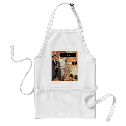 I only have a kitchen because...retro print apron