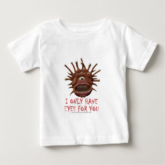 I Only Have Eyes For You Baby T-Shirt