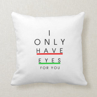 I only have eyes for you - sweetheart throw pillow
