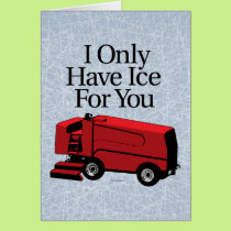 I Only Have Ice For You (Hockey) Card