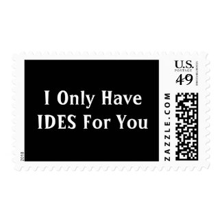 I Only Have Ides For You Stamp