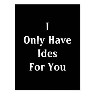 I Only Have Ides For You Postcard