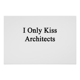 I Only Kiss Architects Poster