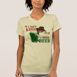 I ONLY KISS for Green Beer St Pat's Day Tee