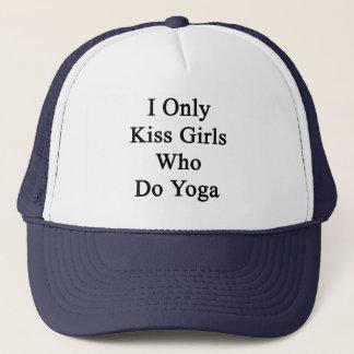 I Only Kiss Girls Who Do Yoga Trucker Hat