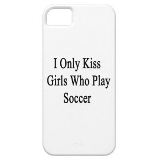 I Only Kiss Girls Who Play Soccer iPhone SE/5/5s Case