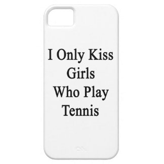 I Only Kiss Girls Who Play Tennis iPhone SE/5/5s Case
