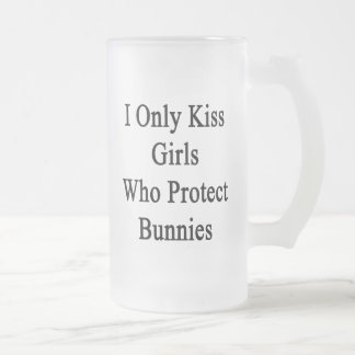 I Only Kiss Girls Who Protect Bunnies Frosted Glass Beer Mug