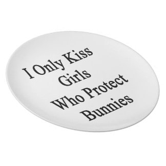 I Only Kiss Girls Who Protect Bunnies Melamine Plate