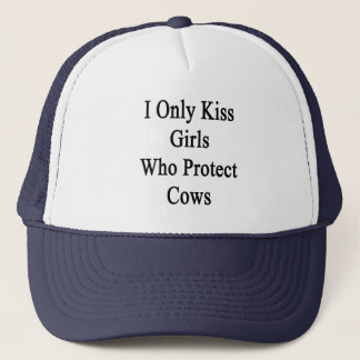 I Only Kiss Girls Who Protect Cows Trucker Hat