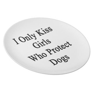 I Only Kiss Girls Who Protect Dogs Melamine Plate
