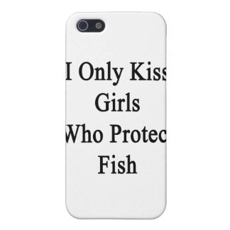 I Only Kiss Girls Who Protect Fish Case For iPhone SE/5/5s