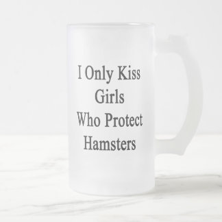 I Only Kiss Girls Who Protect Hamsters Frosted Glass Beer Mug