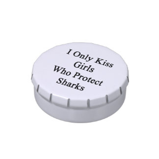 I Only Kiss Girls Who Protect Sharks Candy Tin