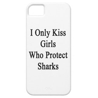 I Only Kiss Girls Who Protect Sharks iPhone SE/5/5s Case