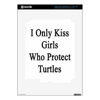 I Only Kiss Girls Who Protect Turtles iPad 3 Skin