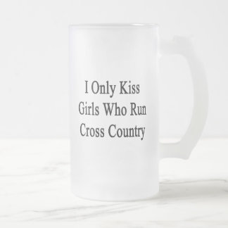 I Only Kiss Girls Who Run Cross Country Frosted Glass Beer Mug