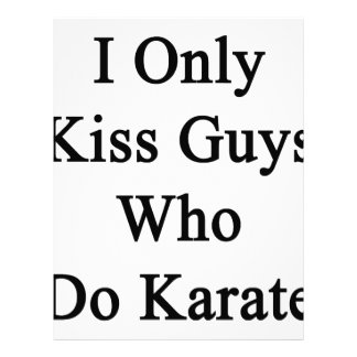 I Only Kiss Guys Who Do Karate Letterhead