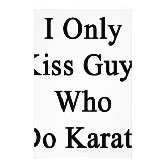 I Only Kiss Guys Who Do Karate Stationery