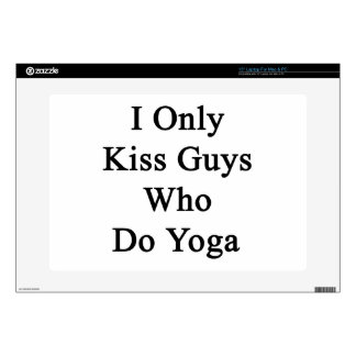 """I Only Kiss Guys Who Do Yoga 15"""" Laptop Decal"""