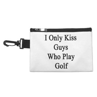 I Only Kiss Guys Who Play Golf Accessory Bag