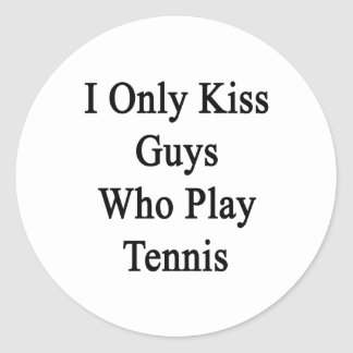 I Only Kiss Guys Who Play Tennis Classic Round Sticker