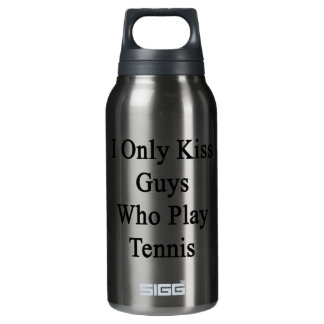 I Only Kiss Guys Who Play Tennis Insulated Water Bottle