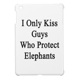 I Only Kiss Guys Who Protect Elephants Case For The iPad Mini
